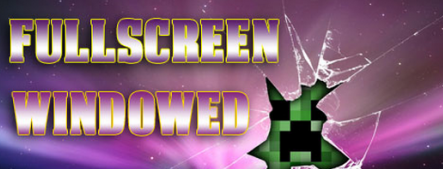 Fullscreen Windowed for Minecraft 1.7.2