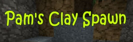 Pam's Clay Spawn Mod for Minecraft 1.7.2