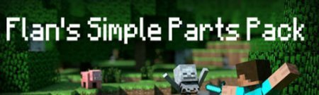Flan's Simple Parts Pack Mod for Minecraft 1.7.2