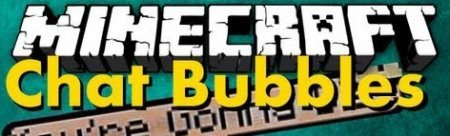 Chat Bubbles for Minecraft 1.7.10